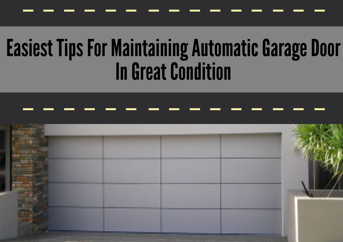 Maintain Your Automatic Garage Door in Top Working Condition